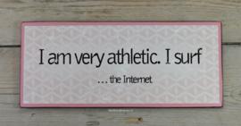 Tekstbord I'm very athletic