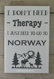 Tekstbord I don't need therapy, Norway