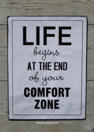 Tekstbord Life begins at the end of your comfort zone