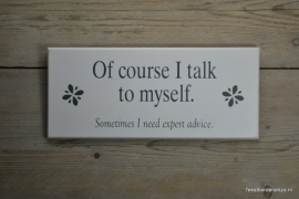 Tekstbord Of course I talk to myself