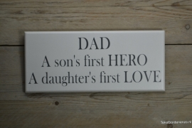 Tekstbord Dad, a son's first hero, a daughter's first love