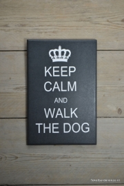 Tekstbord Keep calm and walk the dog