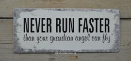 Tekstbord Never run faster