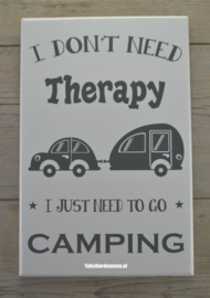 Tekstbord I don't need therapy, camping (caravan)
