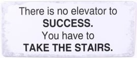 Tekstbord There is no elevator to success