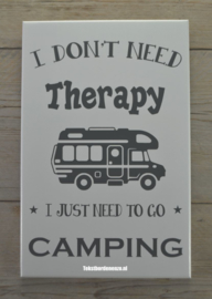 Tekstbord I don't need therapy, camping (camper)