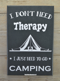 Tekstbord I don't need therapy, camping (tent)