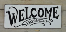 Tekstbord Welcome friends