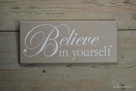 Tekstbord Believe in yourself