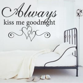 Muursticker Always kiss me goodnight