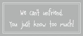 Tekstbord We can't unfriend