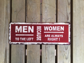 Tekstbord Men to the left, because women are always right (rood)