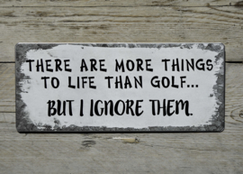Tekstbord There are more things to life than golf