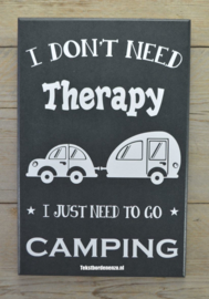 Tekstbord I don't need therapy, camping (caravan)