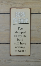 Tekstbord Born to shop