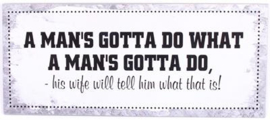 Tekstbord A man's gotta do