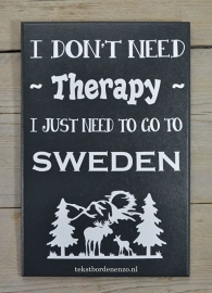 Tekstbord I don't need therapy, Sweden