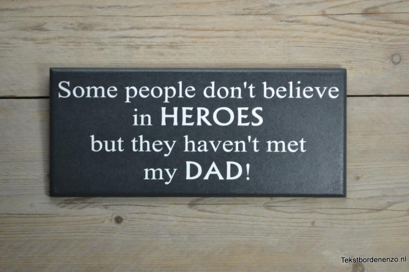 Tekstbord Some people don't believe in heroes