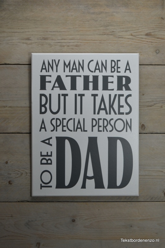 Tekstbord Any man can be a father