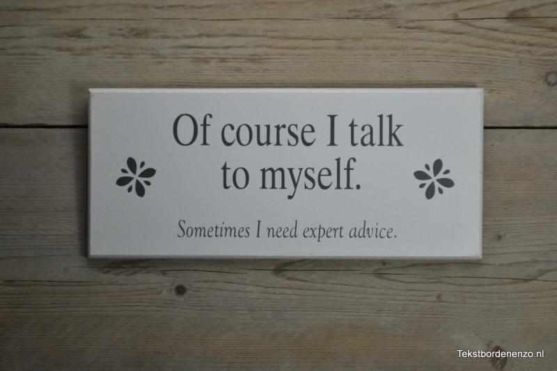 Tekstbord Of course I talk to myself