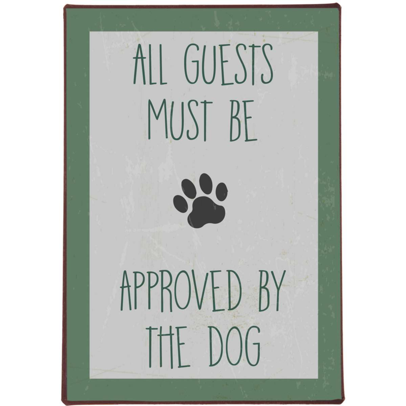 Tekstbord All guests must be approved by the dog