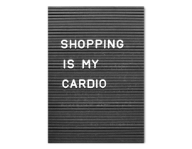 Poster: shopping is my cardio