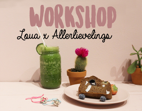 Workshop Loua x Allerlievelings
