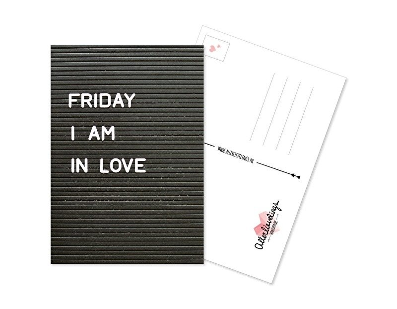 Postkaart Friday I am in love