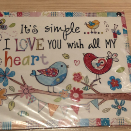 Tekstbord | It's simple....I love you with all my heart