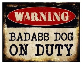Tekstbord Warning, badass dog on duty