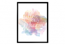 Motivatie poster follow your dreams