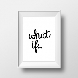 Poster met tekst What if...