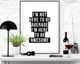 Poster met tekst I'm not here to be average