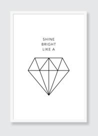 Poster Shine Bright Like a Diamond
