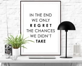 Poster met tekst In the end we only regret..