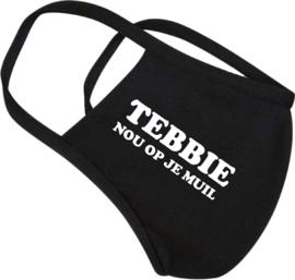 Mondkapje Tebbie nou op je muil