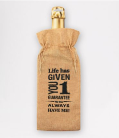 Bottle Gift Bag - Life has given you one
