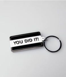 Black & White keyring - You did it