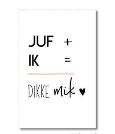 Minikaartje: JUF + IK = DIKKEmik  (S)