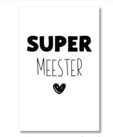 Mini kaartje: super meester.