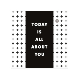 Chocolade: today is all about you
