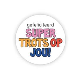 5 x kadosticker: gefeliciteerd SUPER TROTS OP JOU!