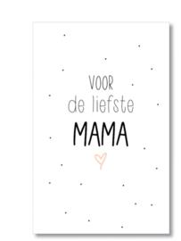 Minikaartje: voor de liefste Mama.