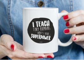 Mok: i teach tiny humans, what's your superpower