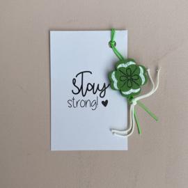 Gelukskaartje: stay strong