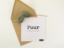 Postcard vierkant incl envelop: Puur