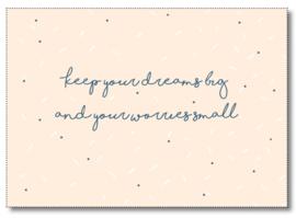 Postcard, keep your dreams big