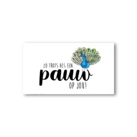 Minikaartje: zo trots als een pauw op jou!