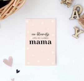 Minikaartje: een bloemetje voor de liefste MAMA