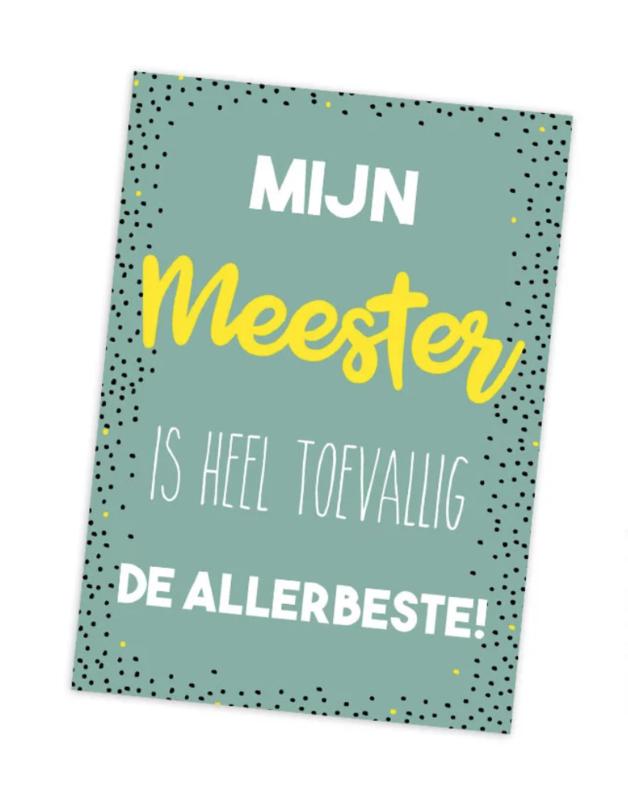 Postcard: Mijn MEESTER is heel toevallig de allerbeste!